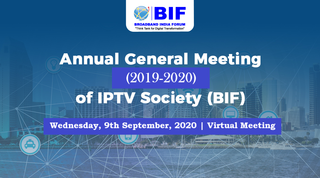 Annual General Meeting (2019-2020) of IPTV Society (BIF) - 9th September, 2020